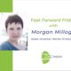 Fast Forward Friday interview with Morgan Millogo with Joanne Zippel for Zip Creative
