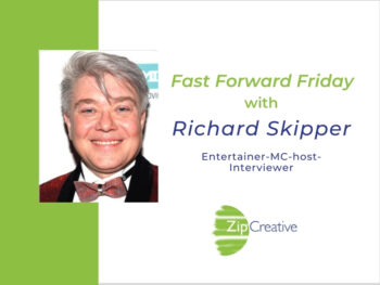 Fast Forward Friday interview with Richard Skipper with Joanne Zippel for Zip Creative