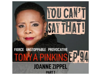 """Joanne Zippel Interview with Tonya Pinkin, host of You Can't Say That!"""" On Broadway Podcast Network-Part 1"""